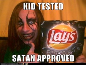 KID TESTED  SATAN APPROVED
