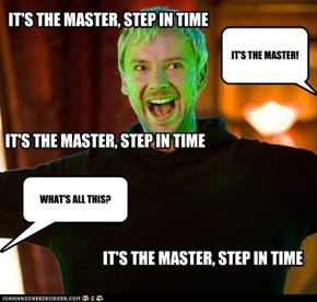 Doctor! It's The Master!