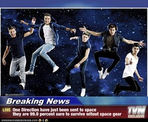 Breaking News - One Direction have just been sent to space they are 99.9 percent sure to survive witout space gear