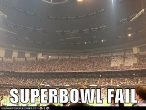 SUPERBOWL FAIL