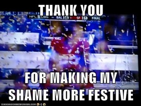 THANK YOU  FOR MAKING MY SHAME MORE FESTIVE