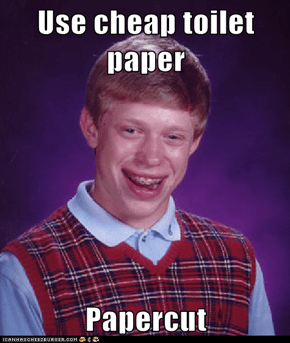 Use cheap toilet paper  Papercut