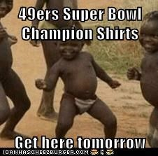 49ers Super Bowl Champion Shirts  Get here tomorrow