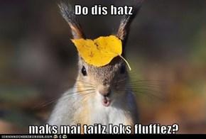Do dis hatz   maks mai tailz loks fluffiez?