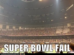 SUPER BOWL FAIL