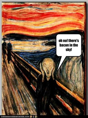 oh no! there's bacon in the sky!