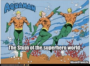 The Stujn of the superhero world..
