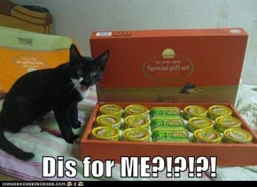 Dis for ME?!?!?!