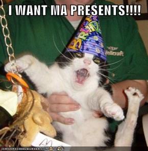 I WANT MA PRESENTS!!!!