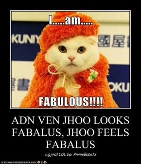 ADN VEN JHOO LOOKS FABALUS, JHOO FEELS FABALUS