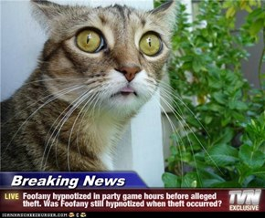 Breaking News - Foofany hypnotized in party game hours before alleged theft. Was Foofany still hypnotized when theft occurred?