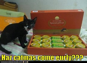 Haz catmas come eurly???