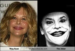 Meg Ryan  Totally Looks Like The Joker