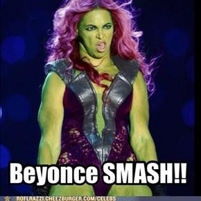 Beyonce SMASH!!!