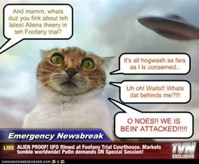 Emergency Newsbreak - ALIEN PROOF! UFO filmed at Foofany Trial Courthouse. Markets tumble worldwide! Putin demands UN Special Session!