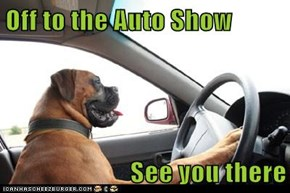 Off to the Auto Show  See you there