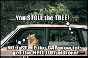 You STOLE the TREE!