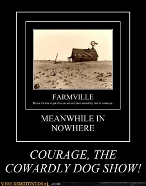COURAGE, THE COWARDLY DOG SHOW!
