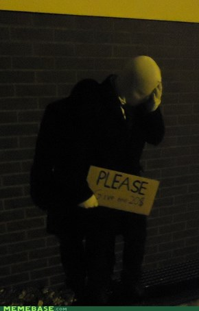 Poor Slenderman ist still looking for 20 Dollars....