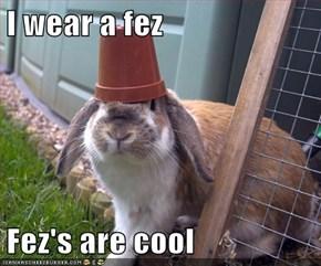 I Wear a Fez