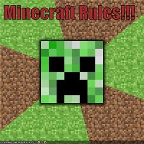 Minecraft Rules!!!