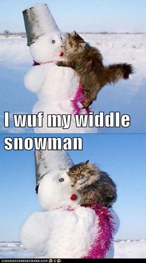 I wuf my widdle snowman