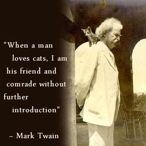 Mark Twain: Novelist, Comedian, Cat Person