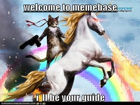 welcome to memebase  i´ll be your guide
