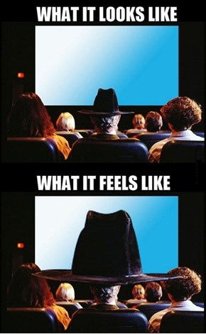Who Wears a Hat to the Movies?!