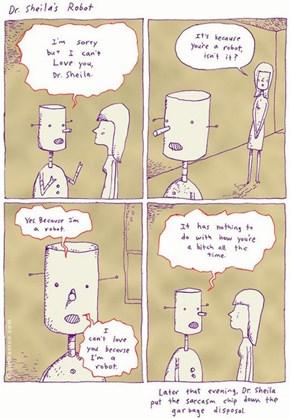 Stupid Sarcastic Robot...