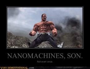 NANOMACHINES, SON.