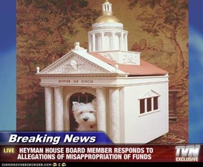 Breaking News -  HEYMAN HOUSE BOARD MEMBER RESPONDS TO ALLEGATIONS OF MISAPPROPRIATION OF FUNDS