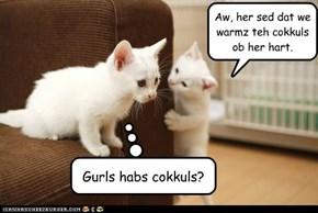 Gurls habs cokkuls?