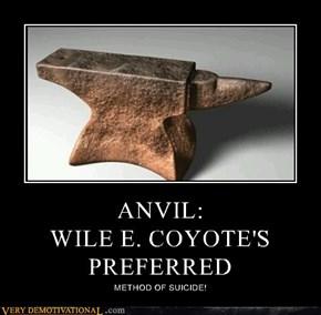 ANVIL: WILE E. COYOTE'S PREFERRED
