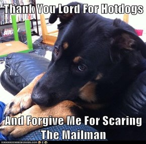 Thank You Lord For Hotdogs  And Forgive Me For Scaring The Mailman