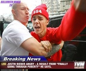 Bieber hits puberty!