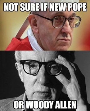 He Would be a Terrible Pope!