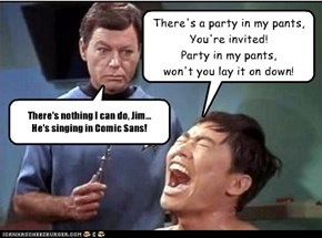 There's a party in my pants, You're invited! Party in my pants, won't you lay it on down!
