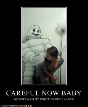 CAREFUL NOW BABY