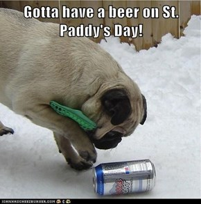 Gotta have a beer on St. Paddy's Day!