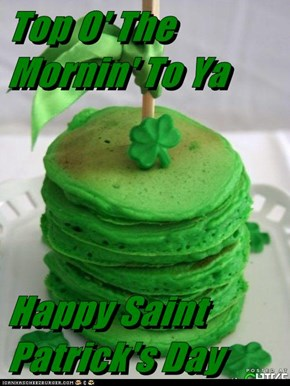Top O' The Mornin' To Ya  Happy Saint Patrick's Day