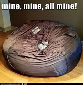 mine, mine, all mine!