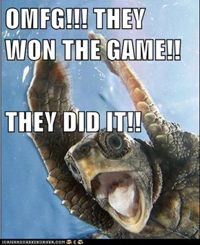 OMFG!!! THEY WON THE GAME!! THEY DID IT!!