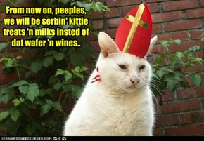 Popular new Pope Franciscat institutes some much needed changes in the outdated Mass..