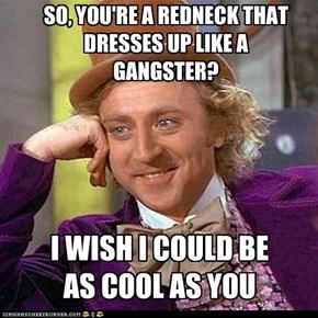 Wonka Rednecks