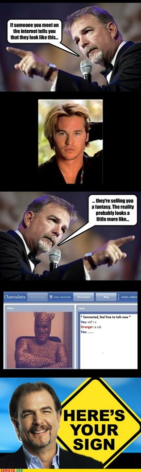 And now for a Reality Check from our friend, Bill Engvall... Take it away Bill!