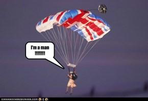 I'm a man !!!!!!!!