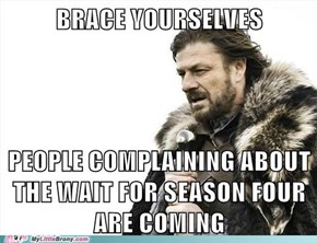 The Complaints Will Be Worse Than The Wait