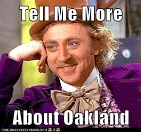 Tell Me More  About Oakland