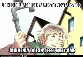 JOINED BULBAGARDEN ALMOST TWO YEARS AGO